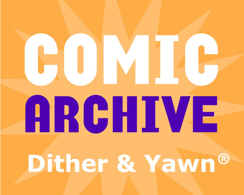 Dither and Yawn comics