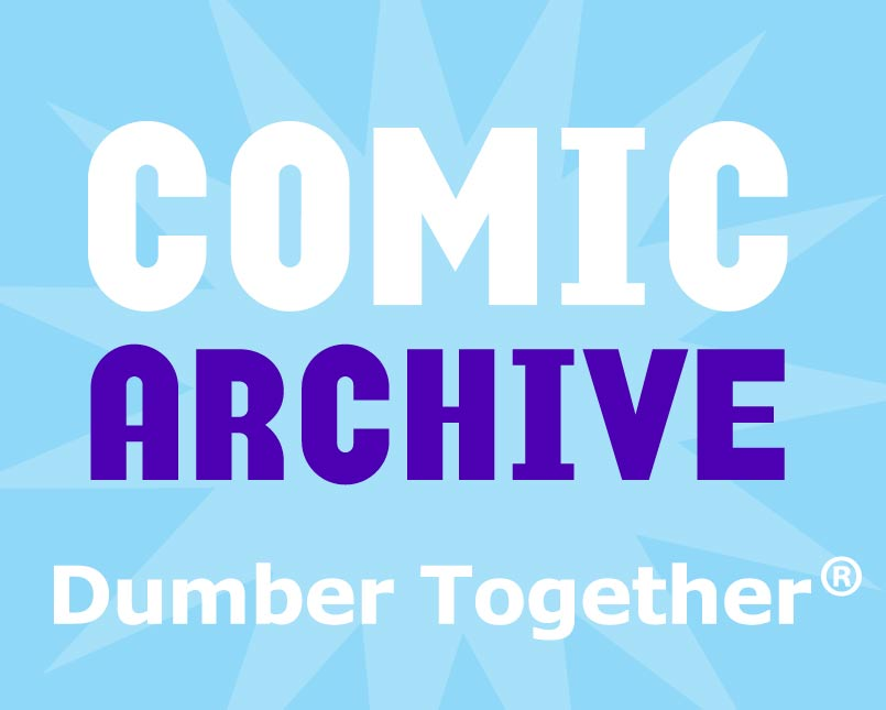 Dumber Together comics
